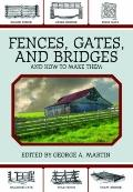 Fences, Gates, and Bridges : And How to Build Them