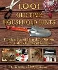 1,001 Old-Time Household Hints : Timeless Bits of Household Wisdom for Today's Home and Garden