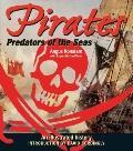 Pirates: Predators of the Sea: An Illustrated History
