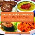 The Food Allergy Cookbook: 101 Recipes for Living and Entertaining with Allergies