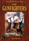 Gunfighters : How the West Was Won