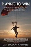 Playing to Win: What a Champion Skydiver Can Teach You About Conquering Fear and Finding Suc...