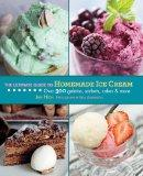 The Ultimate Guide to Homemade Ice Cream: Over 300 Gelatos, Sorbets, Cakes & More (The Ultim...