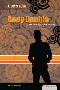 Body Double : Understanding Physical Changes