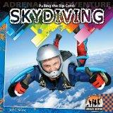 Pulling the Rip Cord: Skydiving (Adrenaline Adventure)