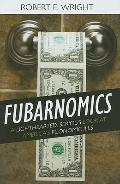 Fubarnomics : A Lighthearted, Serious Look at America's Economic Ills