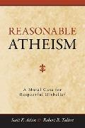Reasonable Atheism : A Moral Case fro Respectful Disbelief