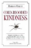 Cold-Blooded Kindness : Neuroquirks of a Codependent Killer, or Just Give Me a Shot at Lovin...
