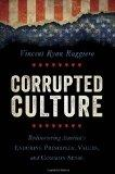 Corrupted Culture: Rediscovering America's Enduring Principles, Values, and Common Sense