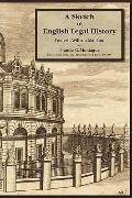 Sketch of English Legal History. Edited with Notes and Appendices by James F. Colby
