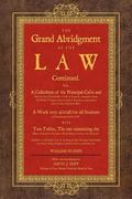 Grand Abridgment of the Law Continued : Or, a Collection of the Principal Cases and Points o...