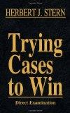 Trying Cases to Win Vol. 2: Direct Examination