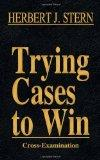 Trying Cases to Win Vol. 3: Cross-Examination