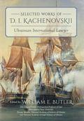 Selected Works of D. I. Kachenovskii : Ukrainian International Lawyer