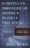 Principles of the Administrative Law Governing the Relations of Public Officers