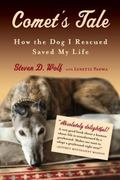 Comet's Tale : How the Dog I Rescued Saved My Life