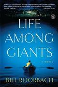Life among Giants : A Novel