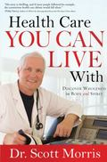 Health Care You Can Live With : Discover Wholeness in Body and Spirit