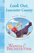 Rachel Yoder Story Collection 1--Look Out, Lancaster County!: Four Stories in One