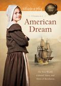 American Dream : The New World, Colonial Times, and Hints of Revolution
