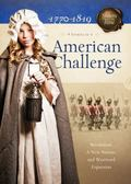 American Challenge: Revolution, A New Nation, and Westward Expansion (Sisters in Time)