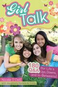 Girl Talk : 180 Q&A (for Life's Ups, Downs, and In-Betweens)