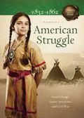 American Struggle : Social Change, Native Americans, and Civil War