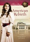 American Rebirth : Civil War, National Recovery, and Prosperity