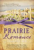 Prairie Romance Collection : 9 Historical Romances from 19th Century America