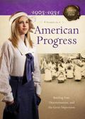 American Progress : Battling Fear, Discrimination, and the Great Depression