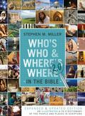 Who's Who and Where's Where in the Bible 2. 0 : An Illustrated A-to-Z Dictionary of the Peop...