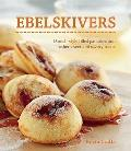 Ebelskivers : Filled Pancakes and Other Mouthwatering Miniatures