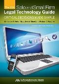2011 Solo and Small Firm Legal Technology Guide : Critical Decisions Made Simple
