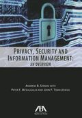 Privacy, Security and Information Management : An Overview