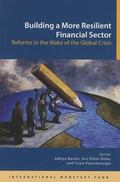 Building a More Resilient Financial Sector : Reforms in the Wake of the Global Crisis