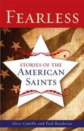 Fearless: Stories of the American Saints : Stories of the American Saints