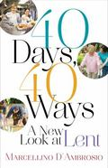 40 Days, 40 Ways : A New Look at Lent