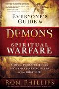 Everyone's Guide to Demons & Spiritual Warfare: Simple, Powerful Tools for Outmaneuvering Sa...