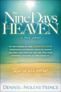 Nine Days in Heaven : A True Story