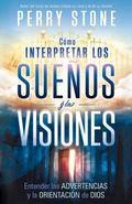 Como interpretar los suenos y las visiones (Spanish Edition)