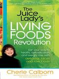 Juice Lady's Living Foods Revolution : Eat Your Way to Health, Detoxification, and Weight Lo...