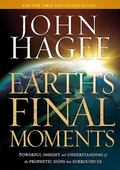 Earth's Final Moments: Powerful insight and understanding of the prophetic signs that surrou...