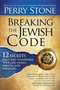 Breaking the Jewish Code : Twelve secrets that will transform your life, family, health, and...