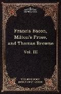 Essays, Civil and Moral & The New Atlantis by Francis Bacon; Aeropagitica & Tractate of Educ...