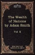 An Inquiry into the Nature and Causes of the Wealth of Nations: The Five Foot Shelf of Class...