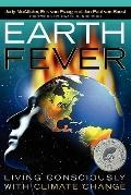 Earth Fever : Living Consciously with Climate Change