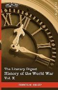The Literary Digest History of the World War, Vol. X (in ten volumes, illustrated): Compiled...