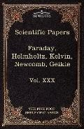 Scientific Papers: Physics, Chemistry, Astronomy, Geology: The Five Foot Shelf of Classics, ...