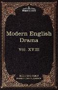 Modern English Drama: The Five Foot Shelf of Classics, Vol. XVIII (in 51 volumes)