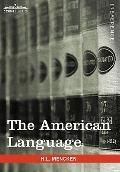 American Language : A Preliminary Inquiry into the Development of English in the United States